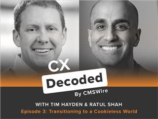 CX Decoded Podcast: Marketing in a Cookie-Less World
