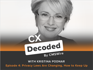 CX Decoded Podcast: Helping Marketers Sift Through Data Privacy Law Haze